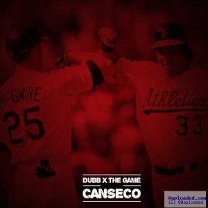 Dubb - Canseco Ft. The Game